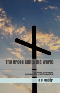 Book Cover for The Cross Splits the World by a c cuddy